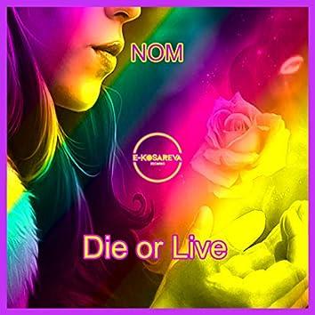 Die or Live