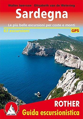 Sardegna (Sardinien - italienische Ausgabe): Le più belle escursioni per coste e monti. 63 escursioni. GPS-Tracks (Rother Wanderführer)