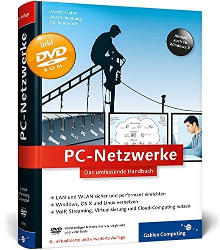 PC-Netzwerke: LAN und WLAN planen und einrichten, inkl. Virtualisierung, Cloud Computing, IPv6, VoIP – Netzwerke mit Windows, Linux und Mac