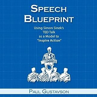 "Speech Blueprint: Using Simon Sinek's TED Talk as a Model to ""Inspire Action"" cover art"