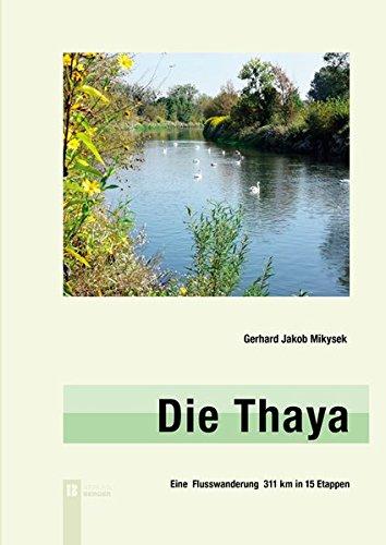 Die Thaya: Eine Flusswanderung 311 km in 15 Etappen