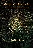 Miasmas y Elementales: La Estructura Electromagnética del Pensamiento