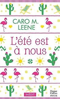 L'été est à nous par Caro M. Leene