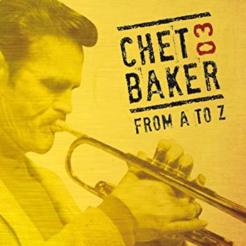 Chet Baker from A to Z (Vol. 3)