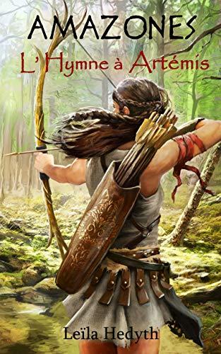 Amazones: L'Hymne à Artémis, T3 (French Edition)