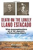 Death on the Lonely Llano Estacado: The Assassination...