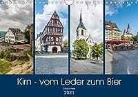 Kirn - vom Leder zum Bier (Wandkalender 2021 DIN A4 quer): Professionelle Fotos zeigen die vielfaeltige Architektur der Stadt Kirn, dem Zentrum an der mittleren Nahe (Monatskalender, 14 Seiten )