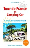 Tour de France en Camping-car, A Comic Novel in Easy French: Intermediate Level (Sylvie's French Reading Box t. 6) (French Edition)