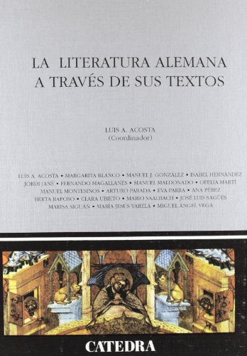 La literatura alemana a través de sus textos (Crítica Y Estudios Literarios - Historias De La Literatura)