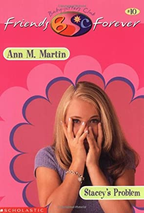 Staceys Problem (Baby-Sitters Club Friends Forever) by Ann Matthews Martin (2000-06-01)