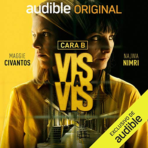 Vis A Vis La Cara B Locked Up The B Side Audible Audio Edition Najwa Nimri Globomedia Maggie Civantos Marta Aledo Javier Laorden Rebeca Plaza Mara Guil Raquel Guerrero Mauricio Bautista Jesús