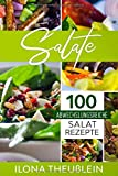 Salate: 100 abwechslungsreiche Salat Rezepte