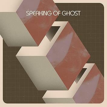 Speaking of Ghost