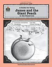 A Guide for Using James and the Giant Peach in the Classroom (Literature Units)