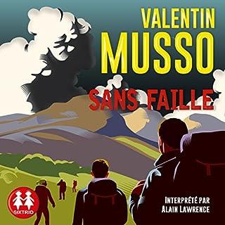 Sans faille                   De :                                                                                                                                 Valentin Musso                               Lu par :                                                                                                                                 Alain Lawrence                      Durée : 11 h et 4 min     10 notations     Global 3,7