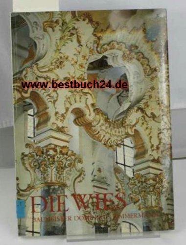 71 10Die Wies Ihr Baumeister Dominikus Zimmermann: Leben und Werk (Große Kunstführer / Große Kunstführer / Kirchen und Klöster, Band 1)