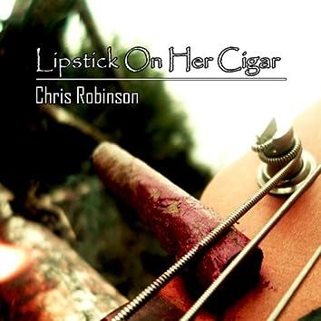 Lipstick on Her Cigar