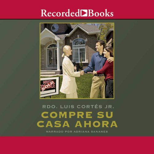 Compre su casa ahora [Buy Your House Now (Texto Completo)] cover art
