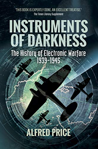Instruments of Darkness: The History of Electronic Warfare, 1939–1945 (English Edition)