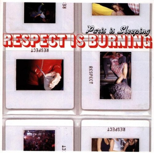 Respect is burning - Paris is sleeping [Import anglais]