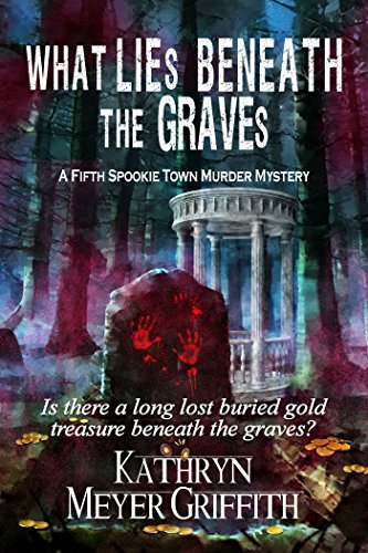 What Lies Beneath the Graves: The 5th Spookie Town Murder Mystery (Spookie Town Murder Mysteries) (English Edition)
