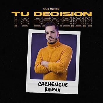 Tu Decisión (Cachengue Rmx)