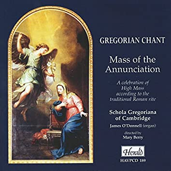 Gregorian Chant: Mass of the Annunciation (A Celebration of High Mass According to the Traditional Roman Rite)