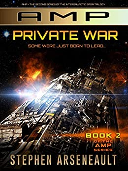 AMP Private War: (Book 2) by [Stephen Arseneault]