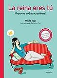 La reina eres tú: ¡Valórate, acéptate, quiérete! (Mujeres Felices) (Spanish Edition)