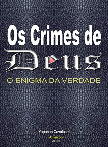 O Crimes de Deus o Enigma da Verdade: Os Crimes de Deus!