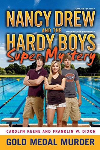 Gold Medal Murder (Nancy Drew and the Hardy Boys Super Mystery Series Book 4)