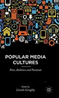 Popular Media Cultures: Fans, Audiences and Paratexts