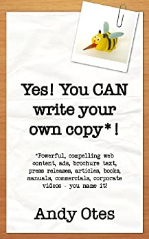 Yes! You CAN write your own copy! by [Andy Otes]