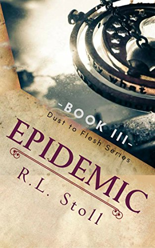 Epidemic (Dust to Flesh: The Beginning of the End Book 3) (English Edition)