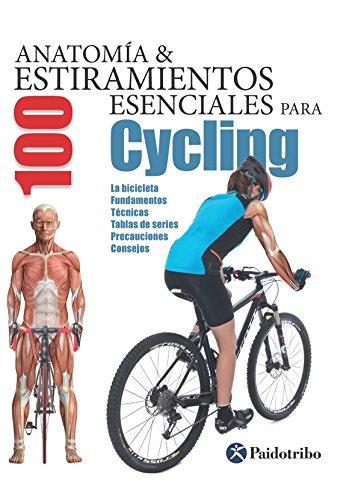 Anatomía & 100 estiramientos para Cycling (Color): La bicicleta ...
