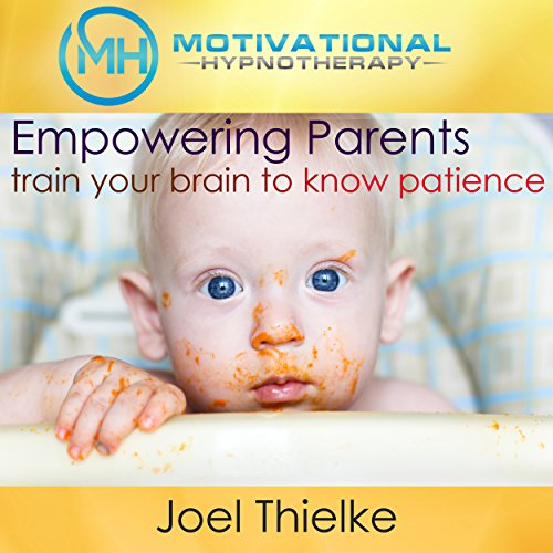 Empower Parents, Train Your Brain to Know Patience audiobook cover art