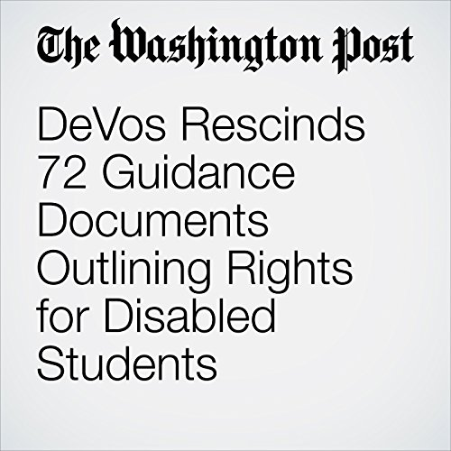 DeVos Rescinds 72 Guidance Documents Outlining Rights for Disabled Students copertina