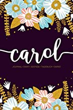Carol: Journal | Diary | Agenda | Tagebuch | Diario: 150 pages paginas seiten pagine: Modern Florals First Name Notebook in Rose Pink, Baby Blue & Mustard Yellow on Navy ACH120a
