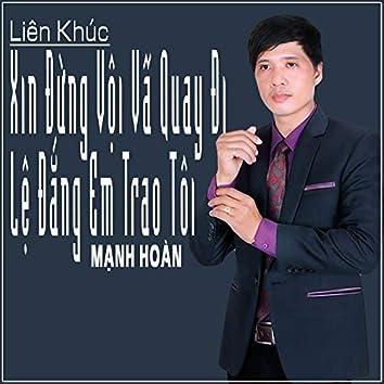 Lien Khuc Xin Dung Voi Va Quay Di - Le Dang Em Trao Toi