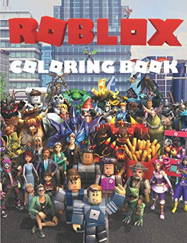 Roblox Coloring Book: High Quality Coloring Pages of Roblox for Kids, Teens and Adults, Great Gift For Roblox Lovers