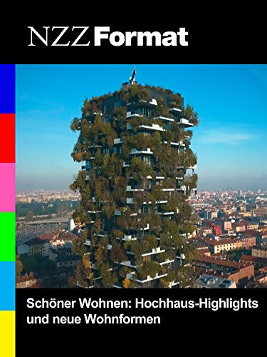 Schöner Wohnen: Hochhaus-Highlights und neue Wohnformen