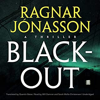 Blackout     Dark Iceland, Book 3              Written by:                                                                                                                                 Ragnar Jonasson,                                                                                        Quentin Bates - translator                               Narrated by:                                                                                                                                 Will Damron,                                                                                        Sarah Mollo-Christensen                      Length: 7 hrs and 43 mins     3 ratings     Overall 4.3