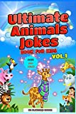 Ultimate Animals Jokes Book For kids VOL.1: Funny animal jokes for kids, cute animals joke book for kids, animals jokes for kids, animal silly kid jokes