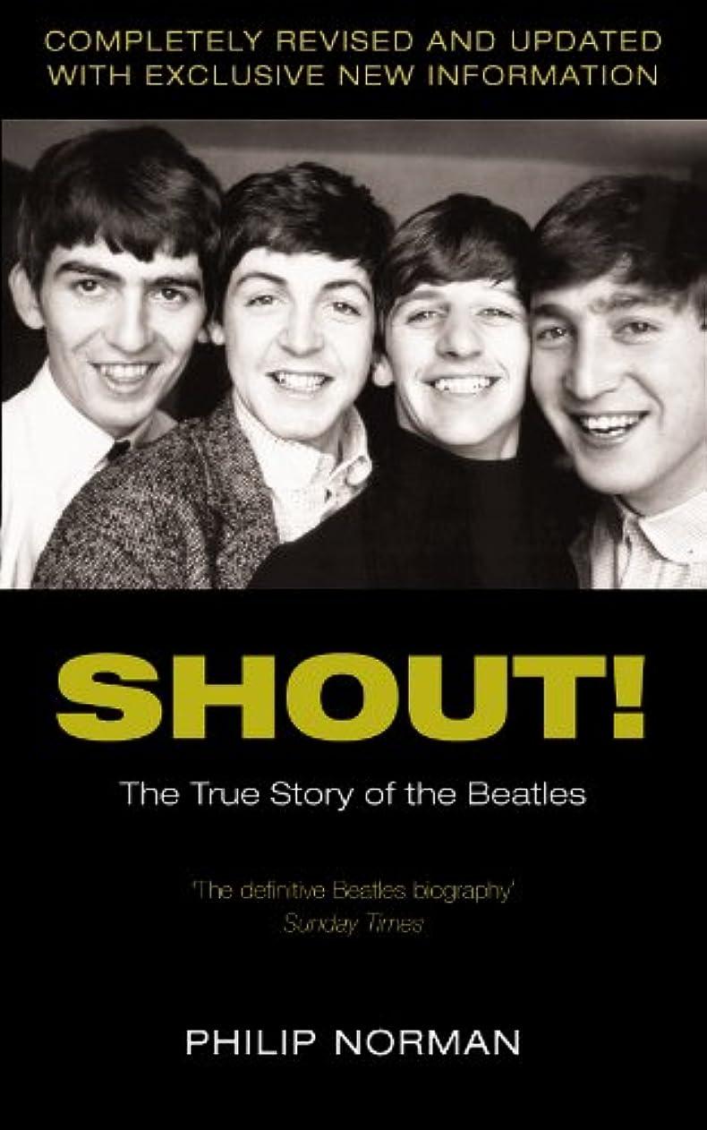 バンジージャンプ収縮等価Shout!: The True Story of the Beatles (English Edition)