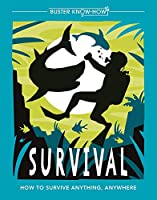 Survival: How to Survive Anything, Anywhere (Buster Know-How)