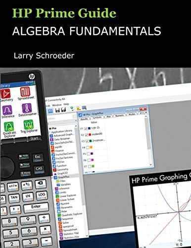 Compare Textbook Prices for HP Prime Guide Algebra Fundamentals: HP Prime Revealed and Extended HP Prime Innovation in Education Series  ISBN 9780915573028 by Schroeder, Larry