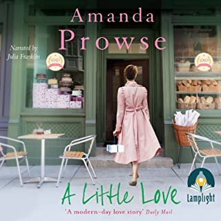A Little Love                   Written by:                                                                                                                                 Amanda Prowse                               Narrated by:                                                                                                                                 Julia Franklin                      Length: 9 hrs and 43 mins     Not rated yet     Overall 0.0