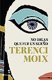 No digas que fue un sueño (Autores Españoles e Iberoamericanos)