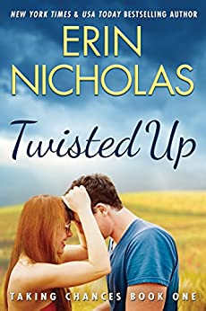 Twisted Up (Taking Chances Book 1) by [Erin Nicholas]
