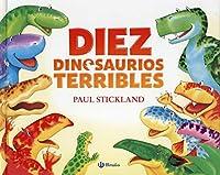 Diez dinosaurios terribles / Ten Terrible Dinosaurs